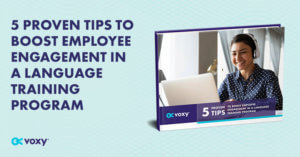 5 Proven Tips To Boost Employee Engagement In A Language Training Program